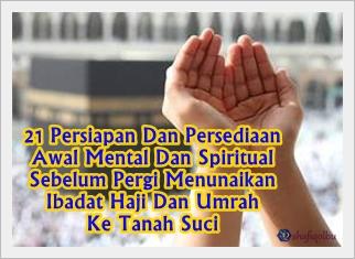 21 Persiapan Dan Persediaan Awal Mental Dan Spiritual Sebelum Pergi Menunaikan Ibadat Haji Dan Umrah Ke Tanah Suci