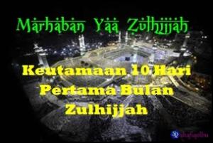 Marhaban Yaa Zulhijjah n Keutamaan 10 Hari Pertama Bulan Zulhijjah