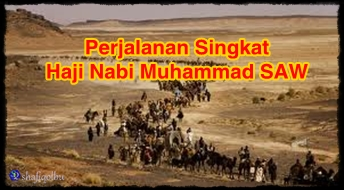 Perjalanan Singkat Ibadah Haji Rasulullah SAW
