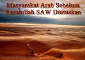 Masyarakat Arab sebelum Rasulullah SAW Diutuskan