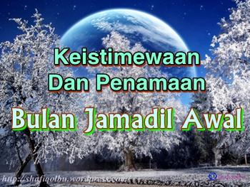 Keistimewaan Dan Penamaan Bulan Jamadil Awal
