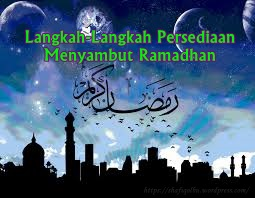 Langkah-Langkah Persediaan Menyambut Ramadhan